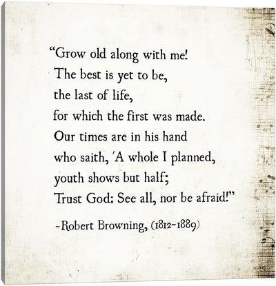Grow Old With Me, Robert Browning Canvas Art Print