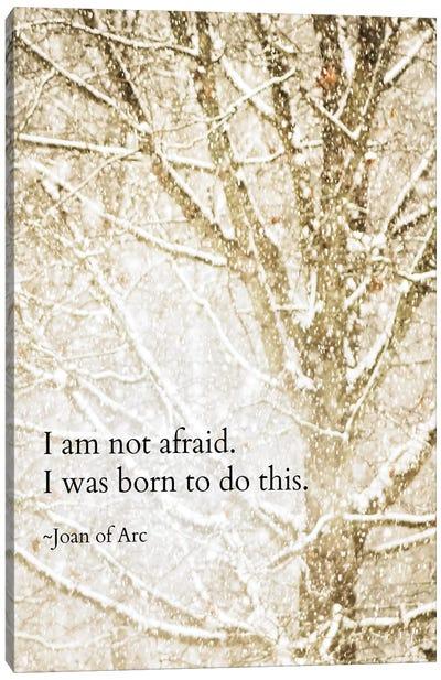 I Am Not Afraid Canvas Art Print