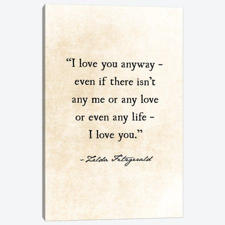 I Love You Anyway Canvas Print #DEO33} by Debbra Obertanec Art Print