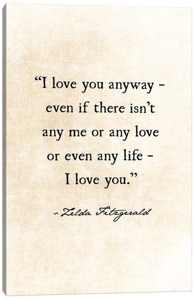 I Love You Anyway Canvas Art Print