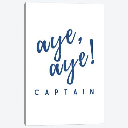 Nautical And Navy Aye Aye Captain! Canvas Print #DHV10} by Design Harvest Canvas Print