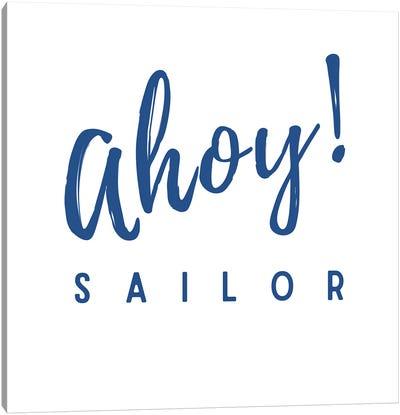 Nautical And Navy Ahoy! Sailor Canvas Art Print