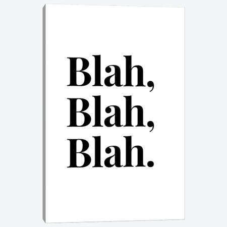 Blah, Blah, Blah. Canvas Print #DHV12} by Design Harvest Art Print