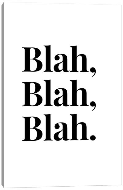 Blah, Blah, Blah. Canvas Art Print