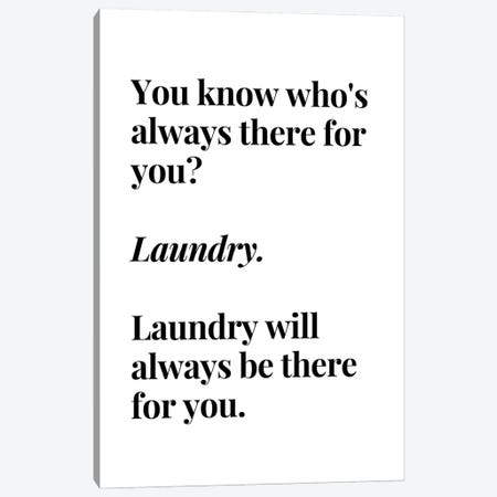 Laundry Will Always Be There For You Canvas Print #DHV14} by Design Harvest Canvas Wall Art