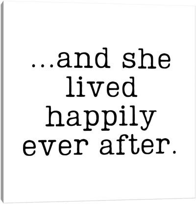 And She Lived Happily Ever After Canvas Art Print