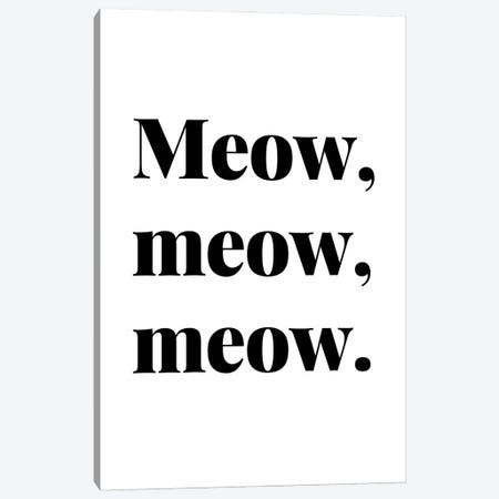 Meow Meow Meow Cat Quote Canvas Print #DHV17} by Design Harvest Canvas Wall Art