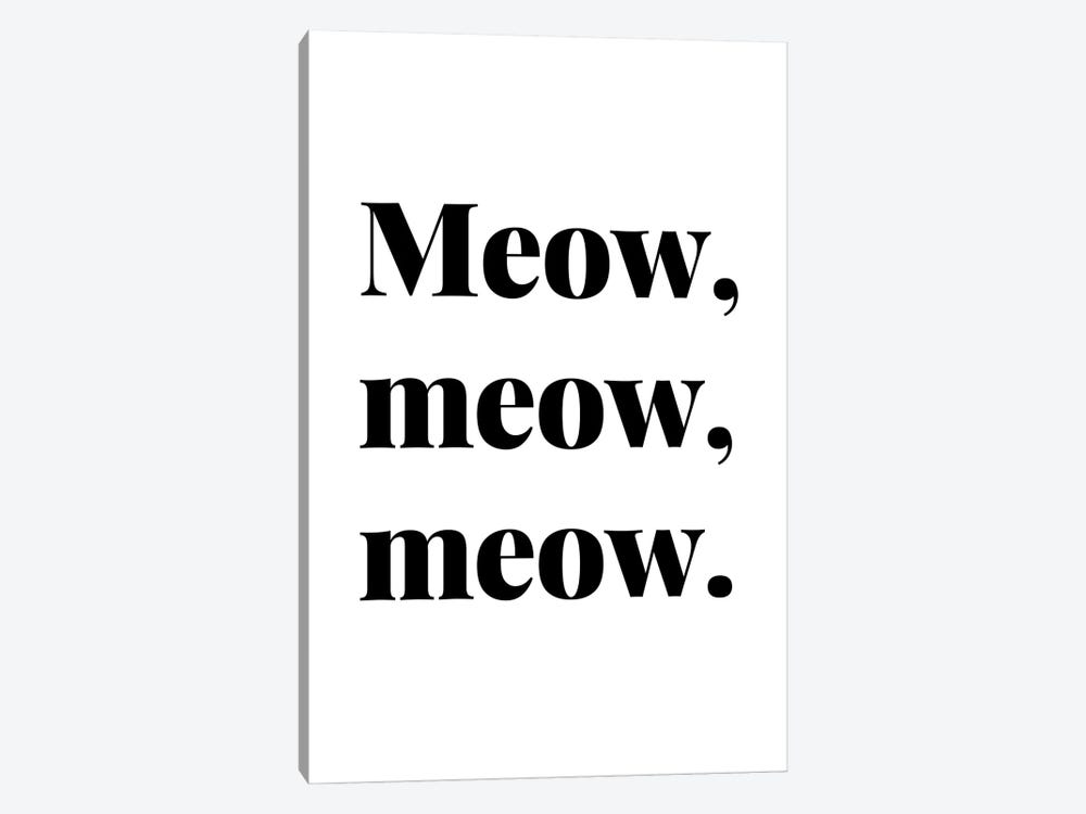 Meow Meow Meow Cat Quote by Design Harvest 1-piece Art Print