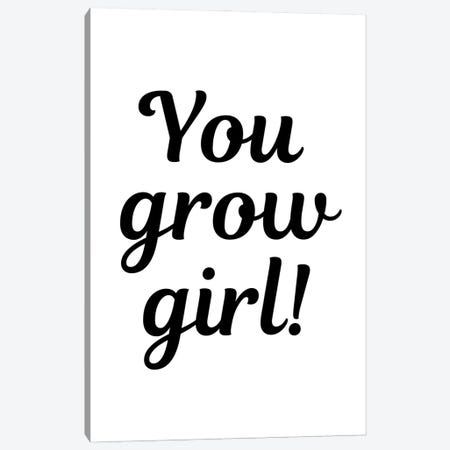 You Grow Girl Plant Quote Canvas Print #DHV19} by Design Harvest Art Print
