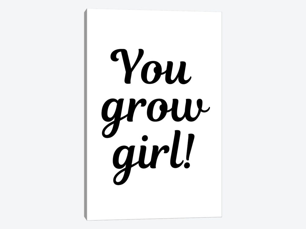 You Grow Girl Plant Quote by Design Harvest 1-piece Canvas Art Print