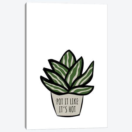 Pot It Like It'S Hot Pot Plant Canvas Print #DHV20} by Design Harvest Canvas Artwork