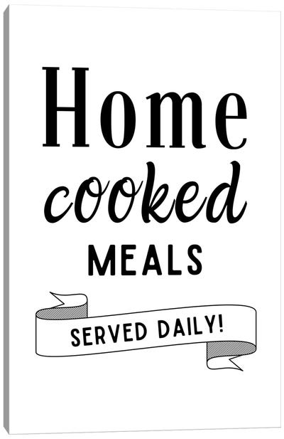 Home Cooked Meals Served Daily Kitchen Quote Canvas Art Print