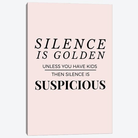 Funny Mom Quotes - Silence Is Golden Canvas Print #DHV245} by Design Harvest Canvas Art