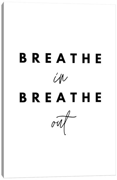 Breathe In Breathe Out Canvas Art Print