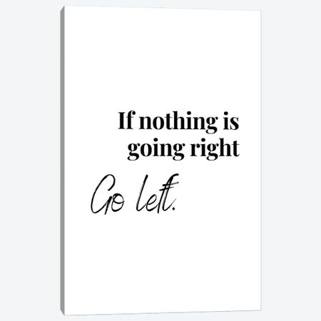 Motivational Quote - Go Left Canvas Print #DHV252} by Design Harvest Canvas Wall Art