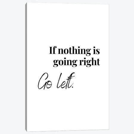 Motivational Quote - Go Left Canvas Print #DHV252} by Design Harvest Canvas Wall Art