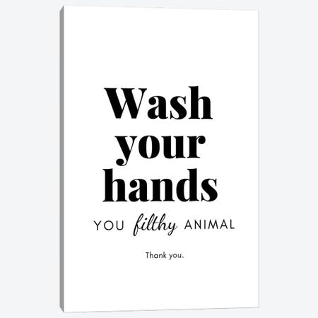 Wash Your Hands You Filthy Animal Bathroom Canvas Print #DHV44} by Design Harvest Art Print