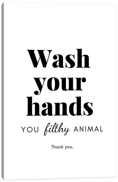 Wash Your Hands You Filthy Animal Bathroom Canvas Art Print