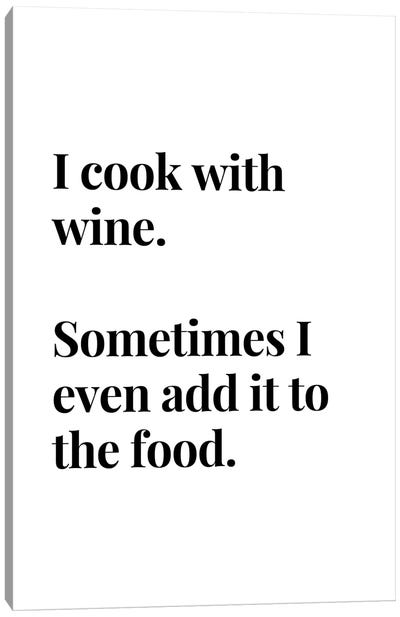 I Cook With Wine Bar And Kitchen Quote Canvas Art Print
