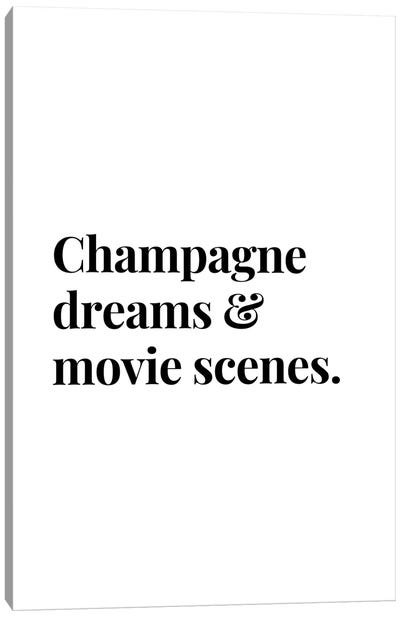 Champagne Dreams And Movie Scenes Bar And Drinks Quote Canvas Art Print