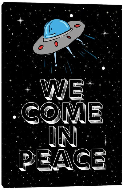 We Come In Peace Space Aliens And Space Ship Canvas Art Print