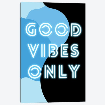 Neon Good Vibes Only In Retro Blue Canvas Print #DHV82} by Design Harvest Canvas Art