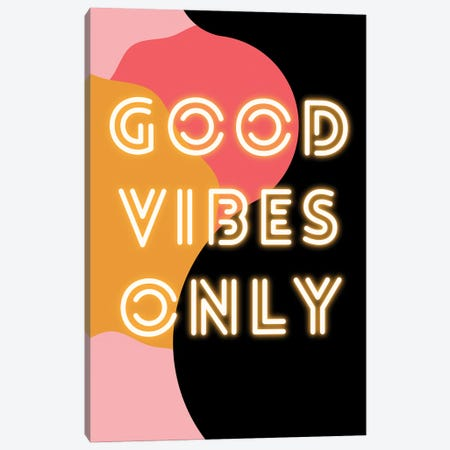 Neon Good Vibes Only In Retro Pink Canvas Print #DHV83} by Design Harvest Canvas Art