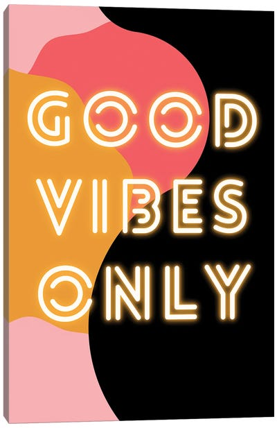 Neon Good Vibes Only In Retro Pink Canvas Art Print