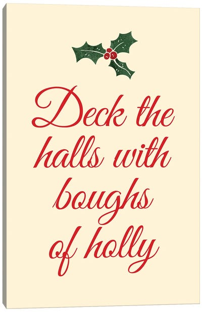 Natural Christmas - Deck The Halls With Boughs Of Holly Canvas Art Print