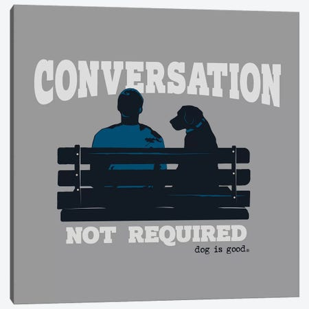Conversation Not Required Bench Canvas Print #DIG106} by Dog is Good and Cat is Good Art Print