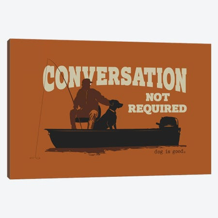 Conversation Not Required Boat Canvas Print #DIG107} by Dog is Good and Cat is Good Canvas Art Print