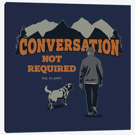 Conversation Not Required Hiking Canvas Print #DIG108} by Dog is Good and Cat is Good Canvas Artwork
