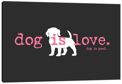 Dog is Love Canvas Art Print