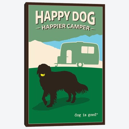 Happy Dog Happier Camper Canvas Print #DIG113} by Dog is Good and Cat is Good Canvas Print
