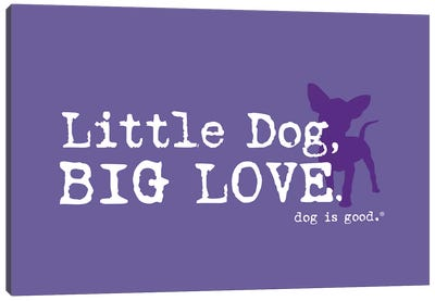 Little Dog Big Love Canvas Art Print