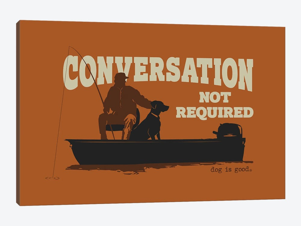 Convo Not Req Boat by Dog is Good and Cat is Good 1-piece Canvas Wall Art