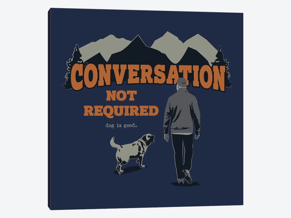 Convo Not Req Hike by Dog is Good and Cat is Good 1-piece Canvas Art Print
