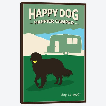 Happy Dog Happier Camper Canvas Print #DIG124} by Dog is Good and Cat is Good Art Print