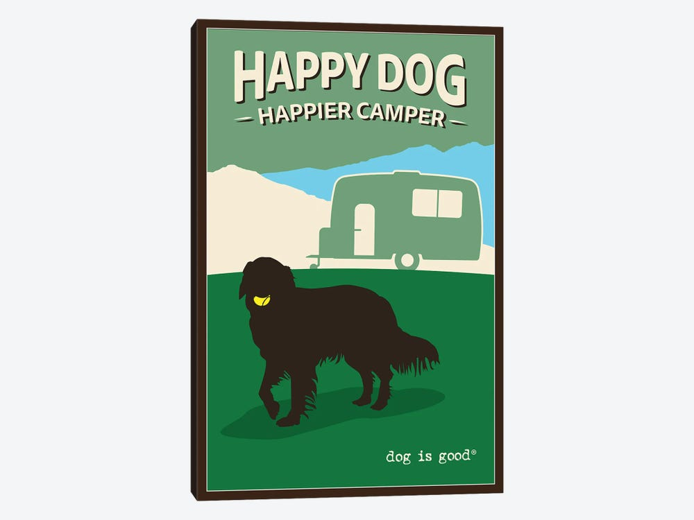 Happy Dog Happier Camper by Dog is Good and Cat is Good 1-piece Canvas Print
