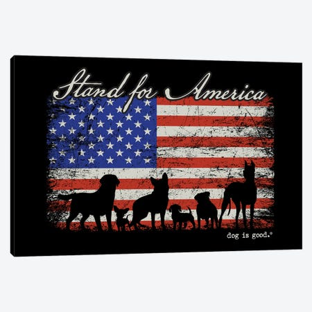Stand For America Canvas Print #DIG128} by Dog is Good and Cat is Good Canvas Artwork
