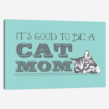 Cat Mom Greeting Card Canvas Print #DIG13} by Dog is Good and Cat is Good Art Print