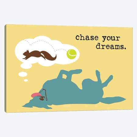 Chase Dreams Canvas Print #DIG14} by Dog is Good and Cat is Good Canvas Art