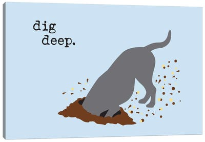 Dig Deep Canvas Art Print