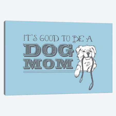 Dog Mom Greeting Card Canvas Print #DIG23} by Dog is Good and Cat is Good Canvas Artwork