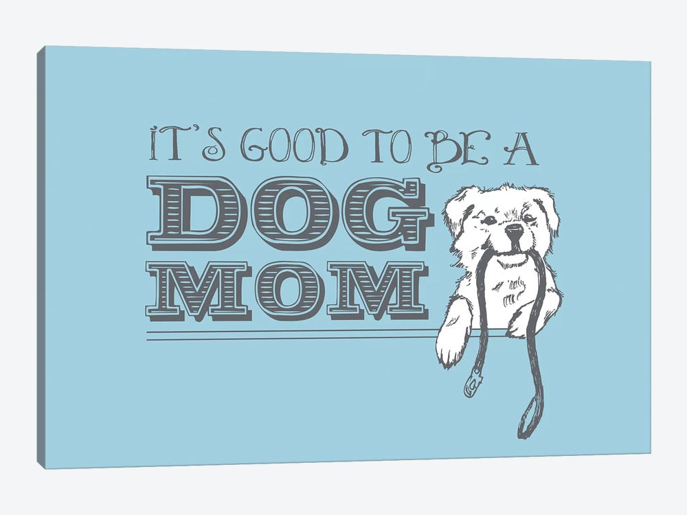Dog Mom Greeting Card by Dog is Good and Cat is Good 1-piece Canvas Artwork