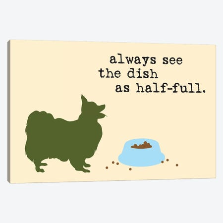 Half Full I Canvas Print #DIG31} by Dog is Good and Cat is Good Canvas Art Print