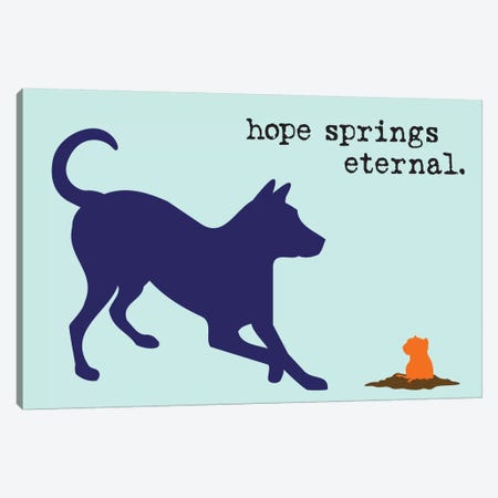 Hope Springs Canvas Print #DIG33} by Dog is Good and Cat is Good Canvas Art Print