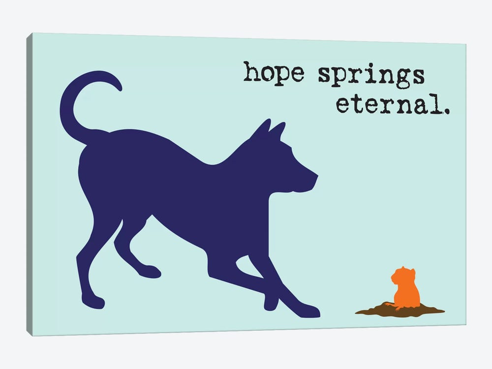 Hope Springs by Dog is Good and Cat is Good 1-piece Canvas Art Print