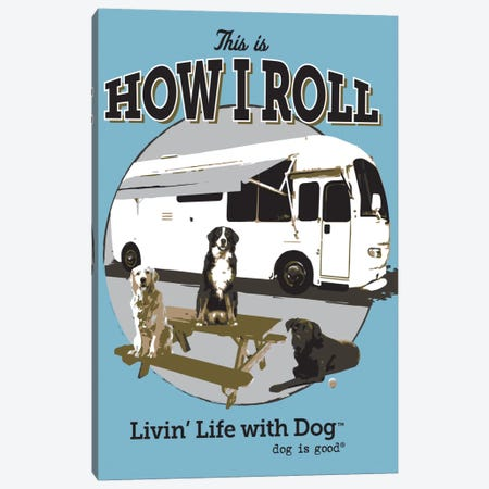 How I Roll RV Canvas Print #DIG35} by Dog is Good and Cat is Good Canvas Artwork