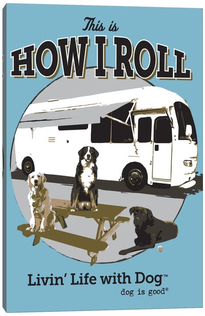 How I Roll RV Canvas Art Print
